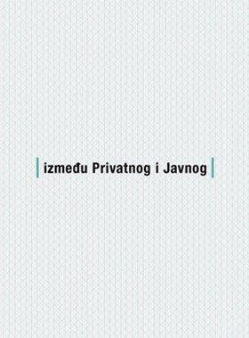 Između Privatnog i Javnog