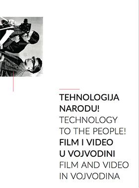 Tehnologija narodu! Film i video u Vojvodini