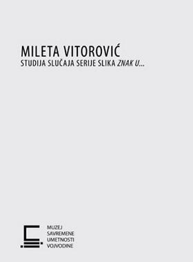 MILETA VITOROVIĆ: studija slučaja serije slika ZNAK U…