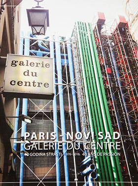 Pariz–Novi Sad / Galerie du Centre: 40 godina strasti (1976–2016)