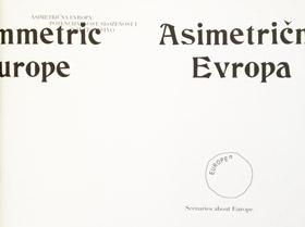 Asimetrična Evropa / Asymmetric Europe