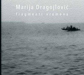 Marija Dragojlović: fragmenti vremena