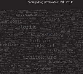 Iz istorije kulture i arhitekture – Zapisi jednog istraživača (1994-2014)