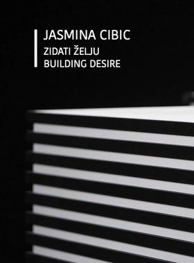 Jasmina Cibic – Zidati želju / Building Desire