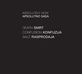 Apsolutno sada: smrt, konfuzija, rasprodaja – Asocijacija apsolutno 1993-2005