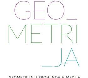 Geometrija u epohi novih medija GEO_METRI_JA