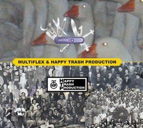 Multiflex & Happy Trash Production