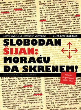 SLOBODAN ŠIJAN: moraću da skrenem. Vizuelni eksperimenti 1960-2012 / I'll have to Swerve. Visual Experiments 1960-2012