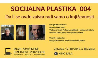 Socijalna plastika 004: Da li se ovde zaista radi samo o književnosti…